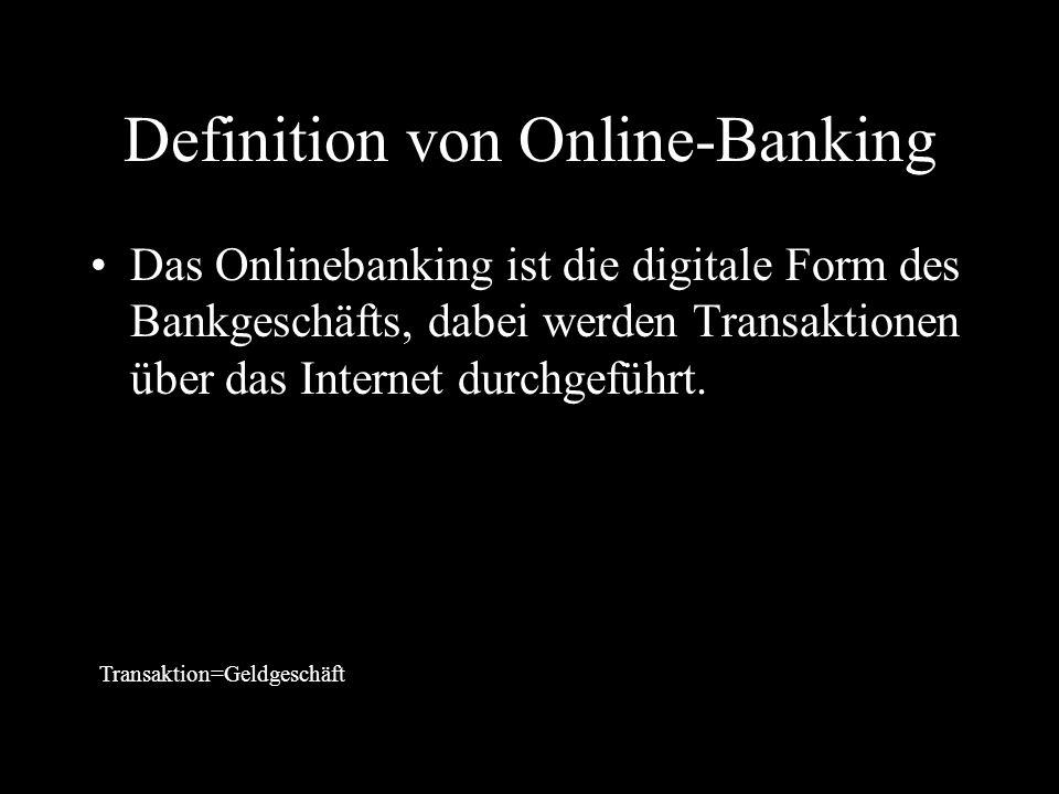 Definition von Online-Banking Das Onlinebanking ist die digitale Form des Bankgeschäfts, dabei werden Transaktionen über das Internet durchgeführt.