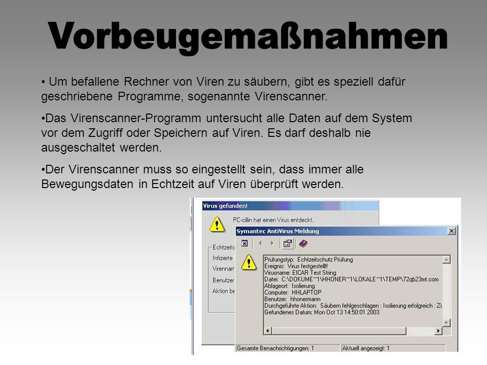 Um befallene Rechner von Viren zu säubern, gibt es speziell dafür geschriebene Programme, sogenannte Virenscanner. Das Virenscanner-Programm untersuch