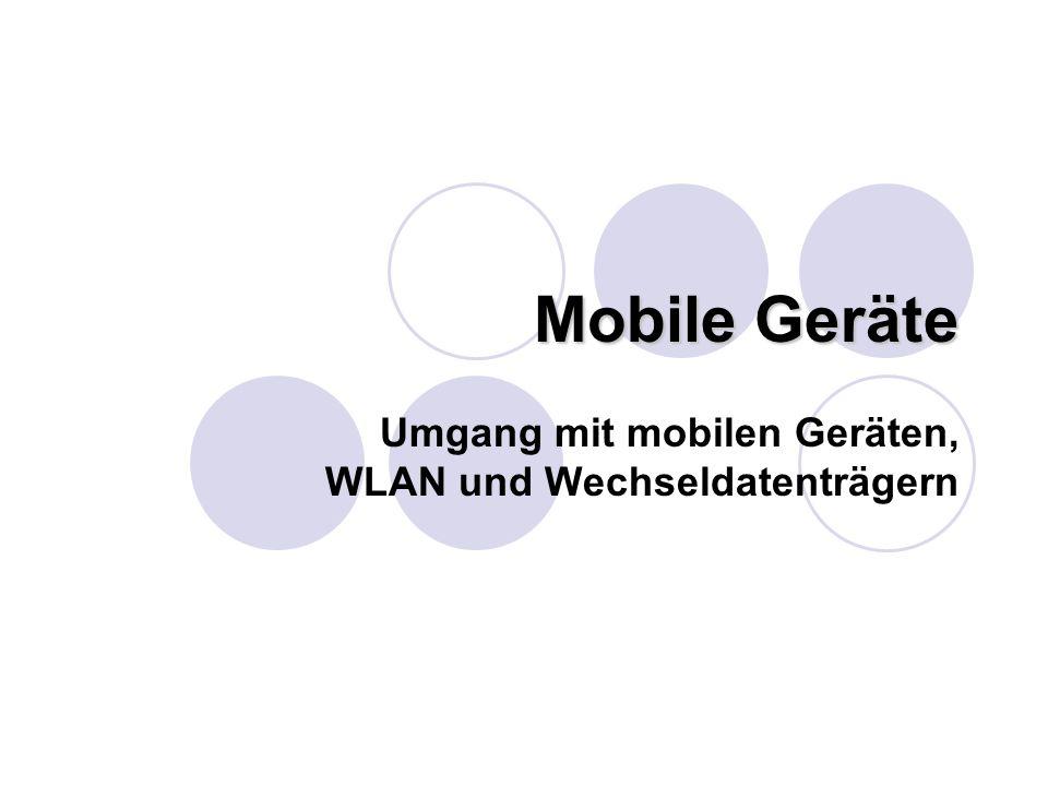 Mobile Geräte Umgang mit mobilen Geräten, WLAN und Wechseldatenträgern
