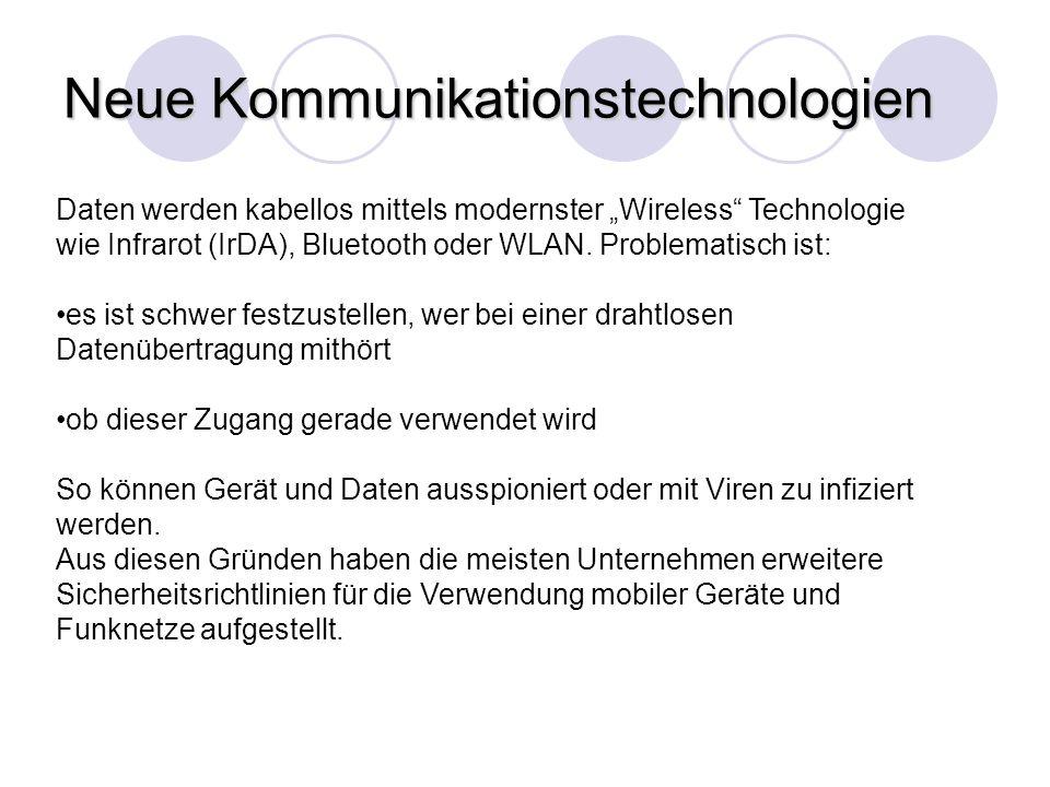 Neue Kommunikationstechnologien Daten werden kabellos mittels modernster Wireless Technologie wie Infrarot (IrDA), Bluetooth oder WLAN. Problematisch