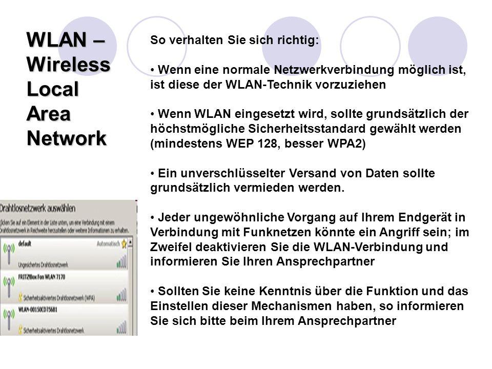 WLAN – Wireless Local Area Network So verhalten Sie sich richtig: Wenn eine normale Netzwerkverbindung möglich ist, ist diese der WLAN-Technik vorzuzi