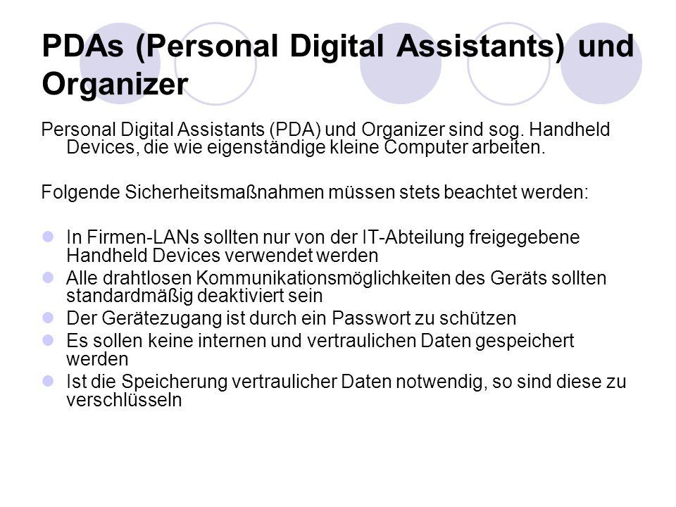 PDAs (Personal Digital Assistants) und Organizer Personal Digital Assistants (PDA) und Organizer sind sog. Handheld Devices, die wie eigenständige kle