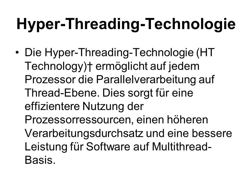 Vorteile Hyper-Threading- Technologie Eine bessere Anwenderunterstützung und dadurch mehr Unternehmensproduktivität.