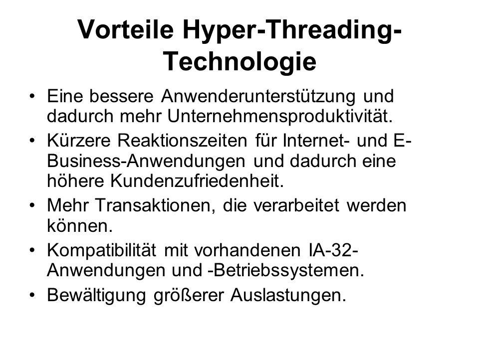 Hyper-Threading-Technologie für Unternehmens-PCs gleichzeitig mehrere anspruchsvolle Desktop- Anwendungen ausführen, ohne die Reaktionsgeschwindigkeit ihrer Systeme zu beeinträchtigen IT-Abteilungen können auch Desktop- Hintergrunddienste einsetzen, die ihre Umgebungen sicherer, effizienter und verwaltbarer machen, sich dabei aber kaum auf die Produktivität der Endanwender auswirken.