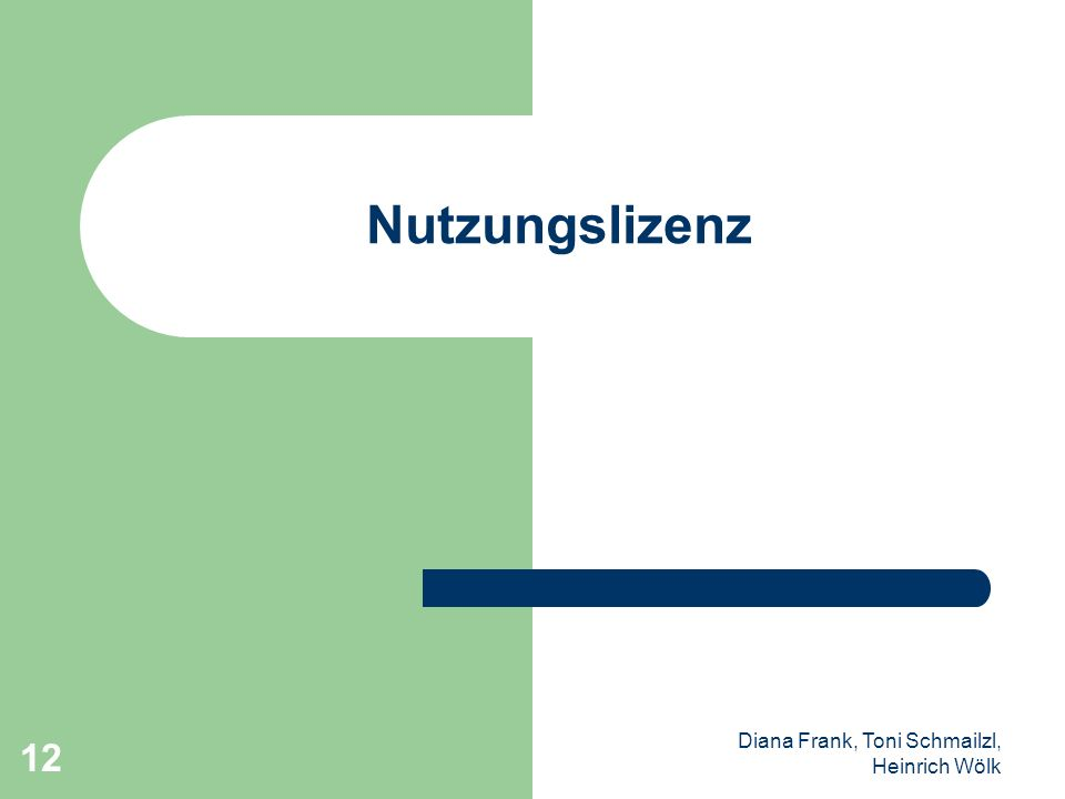Diana Frank, Toni Schmailzl, Heinrich Wölk 12 Nutzungslizenz