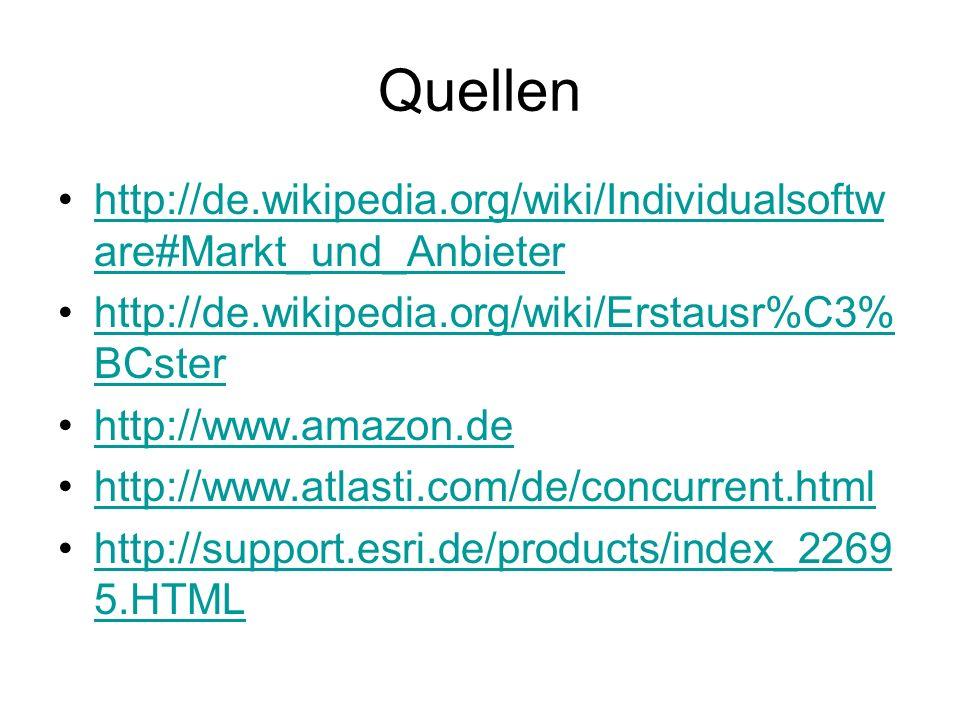 Quellen http://de.wikipedia.org/wiki/Individualsoftw are#Markt_und_Anbieterhttp://de.wikipedia.org/wiki/Individualsoftw are#Markt_und_Anbieter http://