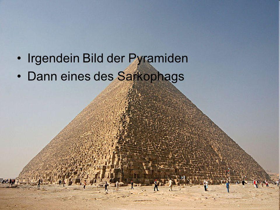 Irgendein Bild der Pyramiden Dann eines des Sarkophags
