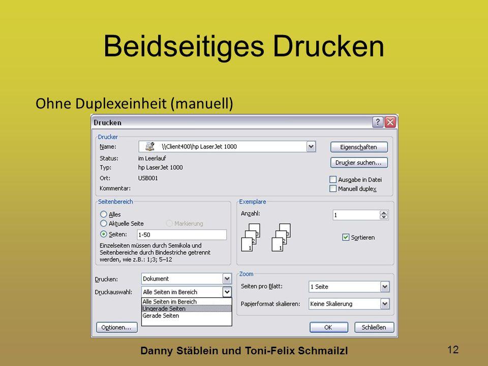 Danny Stäblein und Toni-Felix Schmailzl 12 Beidseitiges Drucken Ohne Duplexeinheit (manuell)