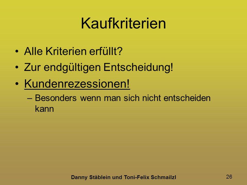 Danny Stäblein und Toni-Felix Schmailzl 26 Kaufkriterien Alle Kriterien erfüllt.