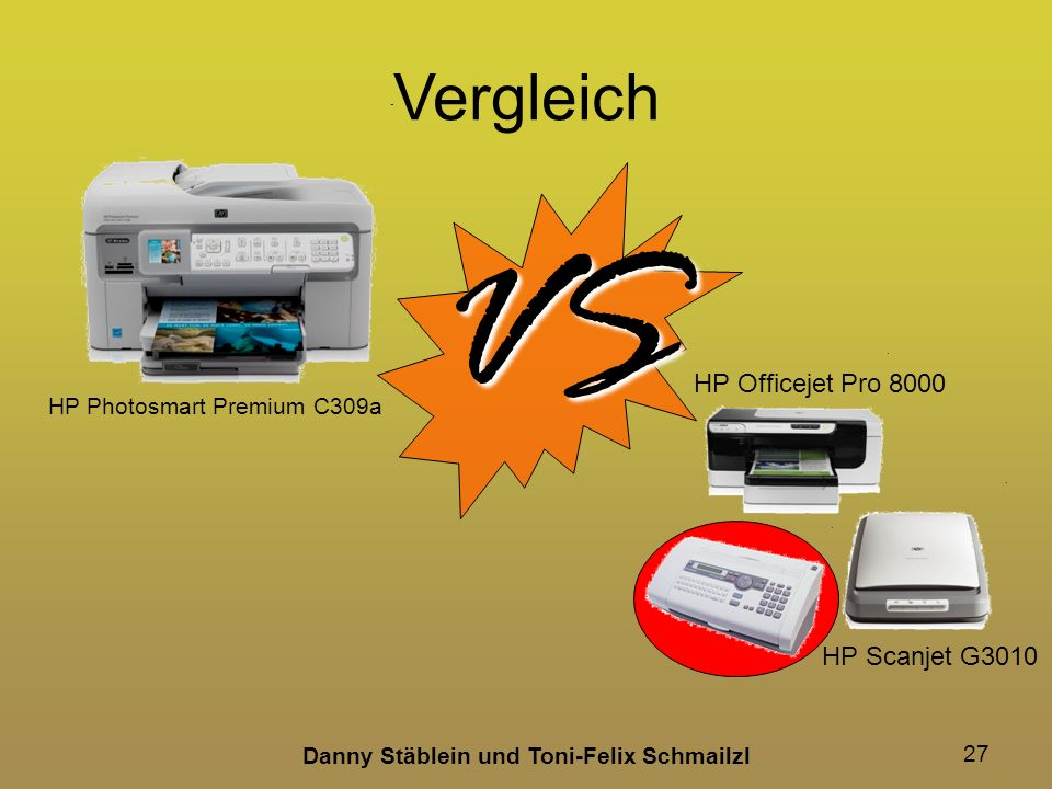 Danny Stäblein und Toni-Felix Schmailzl 27 Vergleich HP Photosmart Premium C309a VS HP Officejet Pro 8000 HP Scanjet G3010