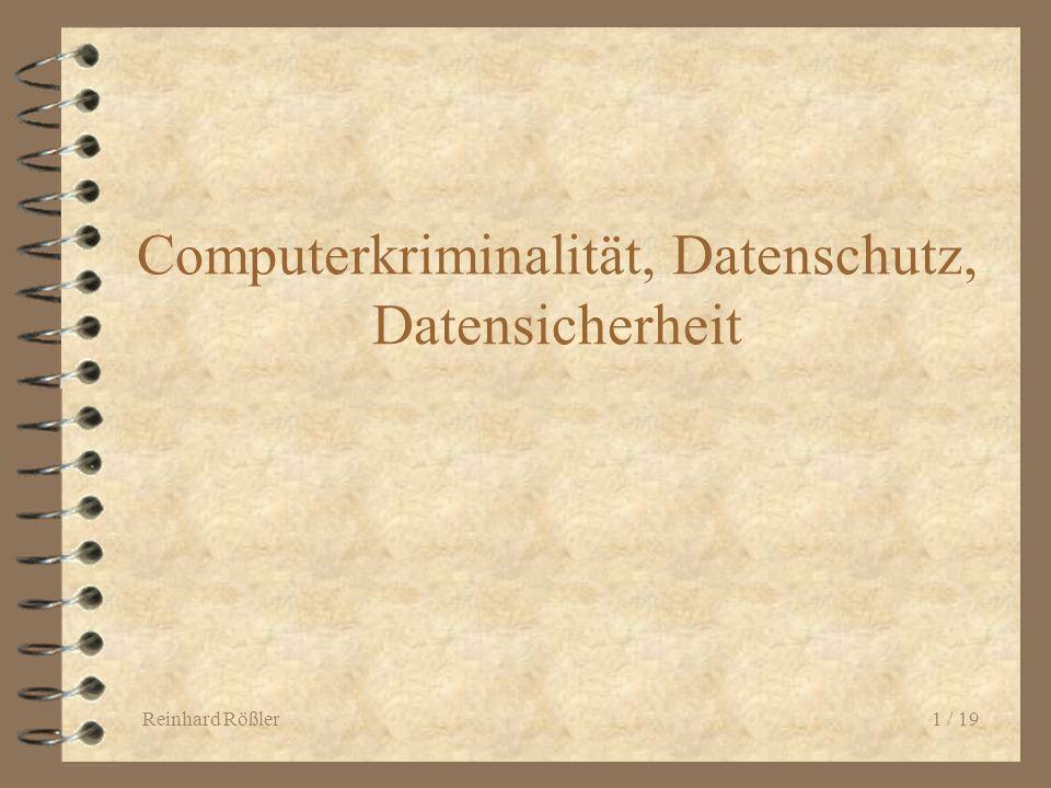 Reinhard Rößler Computerkriminalität, Datenschutz und Datensicherung 2 / 20 Dimensionen der Gefährdung 4 Bedrohung (was kann passieren?) 4 Bedroher (wer kann etwas unternehmen.