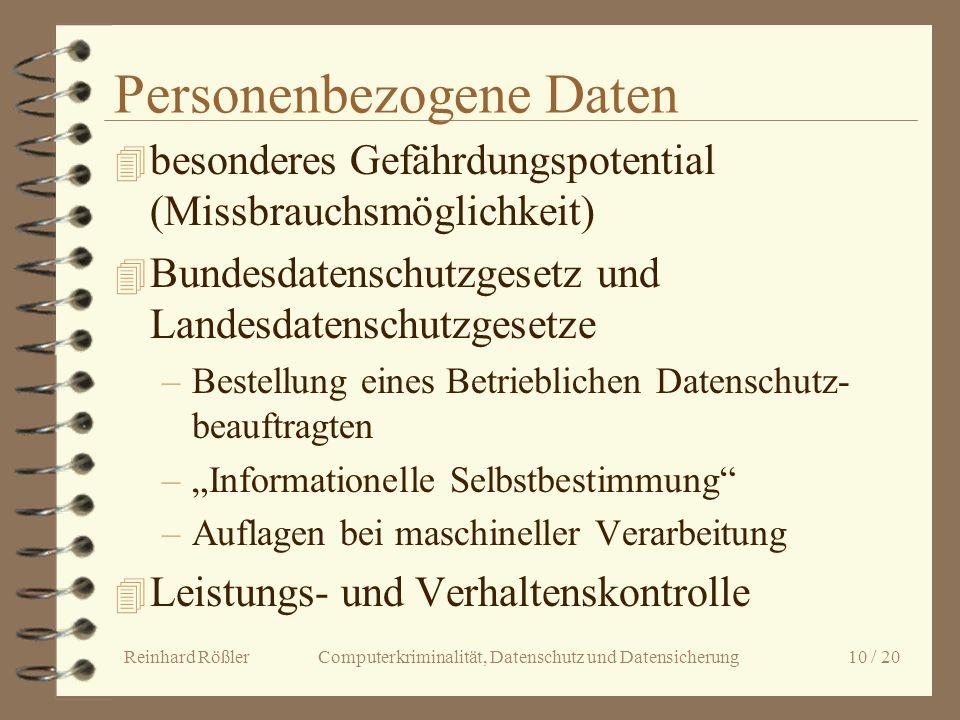 Reinhard Rößler Computerkriminalität, Datenschutz und Datensicherung 10 / 20 Personenbezogene Daten 4 besonderes Gefährdungspotential (Missbrauchsmögl