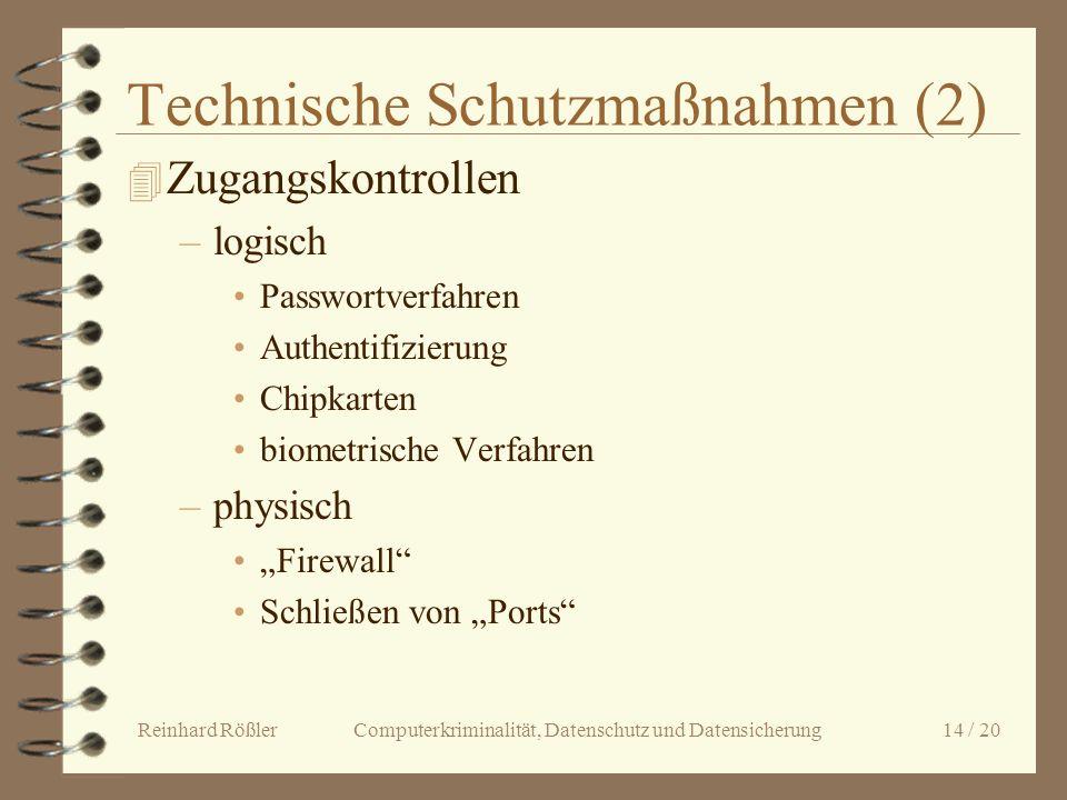 Reinhard Rößler Computerkriminalität, Datenschutz und Datensicherung 14 / 20 Technische Schutzmaßnahmen (2) 4 Zugangskontrollen –logisch Passwortverfa
