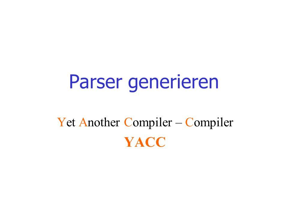 generiert die C-Programme, die den Eingabetext analysieren und bearbeiten; die Analyse betrifft die Zeichen, aus denen der Text besteht.