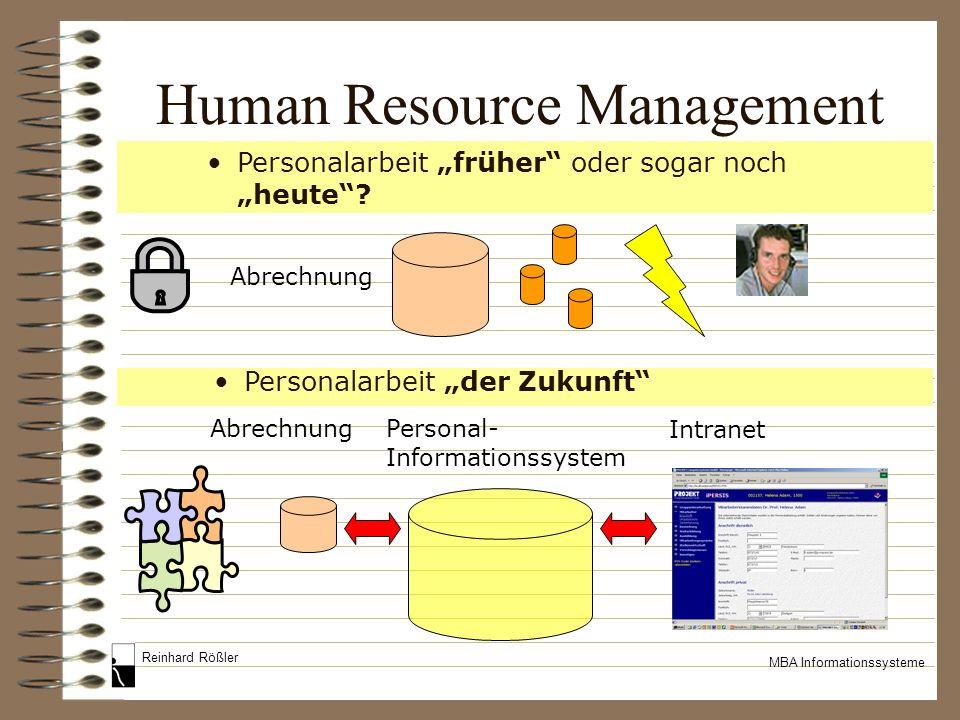 Reinhard Rößler MBA Informationssysteme Human Resource Management Personalarbeit früher oder sogar noch heute? Abrechnung Personal- Informationssystem
