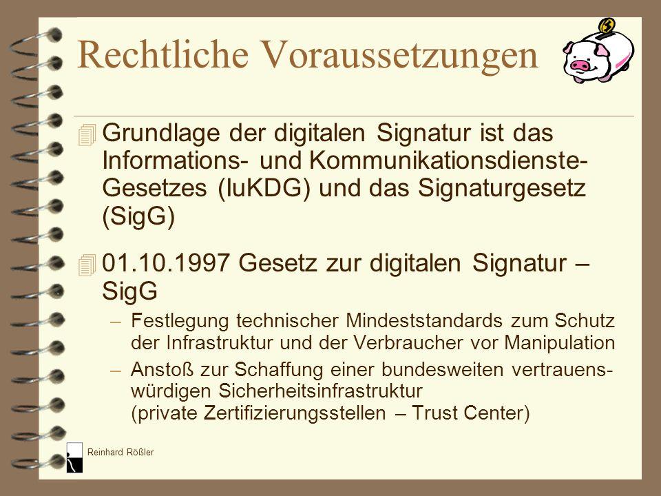 Reinhard Rößler Rechtliche Voraussetzungen 4 Grundlage der digitalen Signatur ist das Informations- und Kommunikationsdienste- Gesetzes (IuKDG) und da