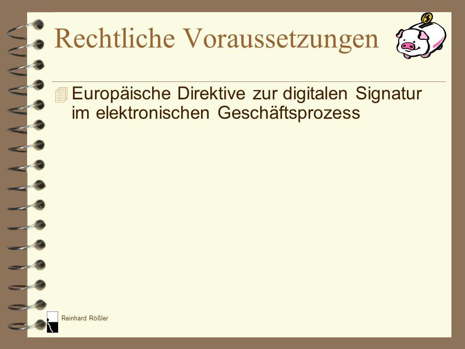 Reinhard Rößler Rechtliche Voraussetzungen 4 Europäische Direktive zur digitalen Signatur im elektronischen Geschäftsprozess