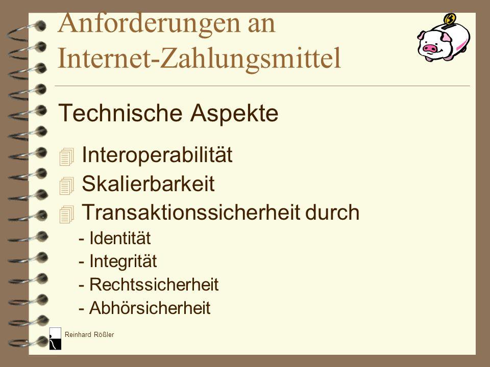 Reinhard Rößler Technische Aspekte 4 Interoperabilität 4 Skalierbarkeit 4 Transaktionssicherheit durch - Identität - Integrität - Rechtssicherheit - A