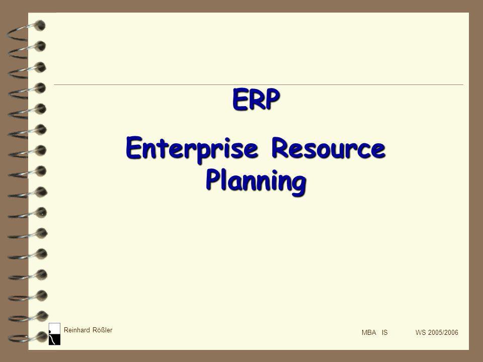 Reinhard Rößler MBA IS WS 2005/2006 Enterprise Resource Planning Definition Funktionen und Aufgaben Abgrenzung Entwicklungsstand Implementierung Nutzen und Defizite Markt und Trends Fazit