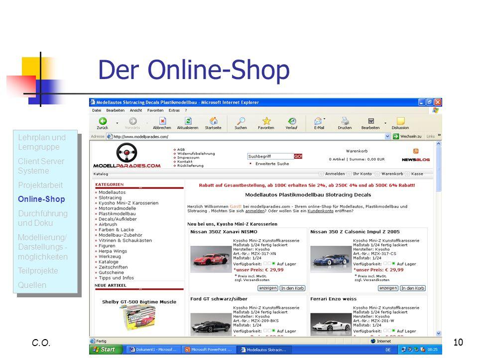10 C.O. U M L Der Online-Shop Lehrplan und Lerngruppe Client Server Systeme Projektarbeit Online-Shop Durchführung und Doku Modellierung/ Darstellungs