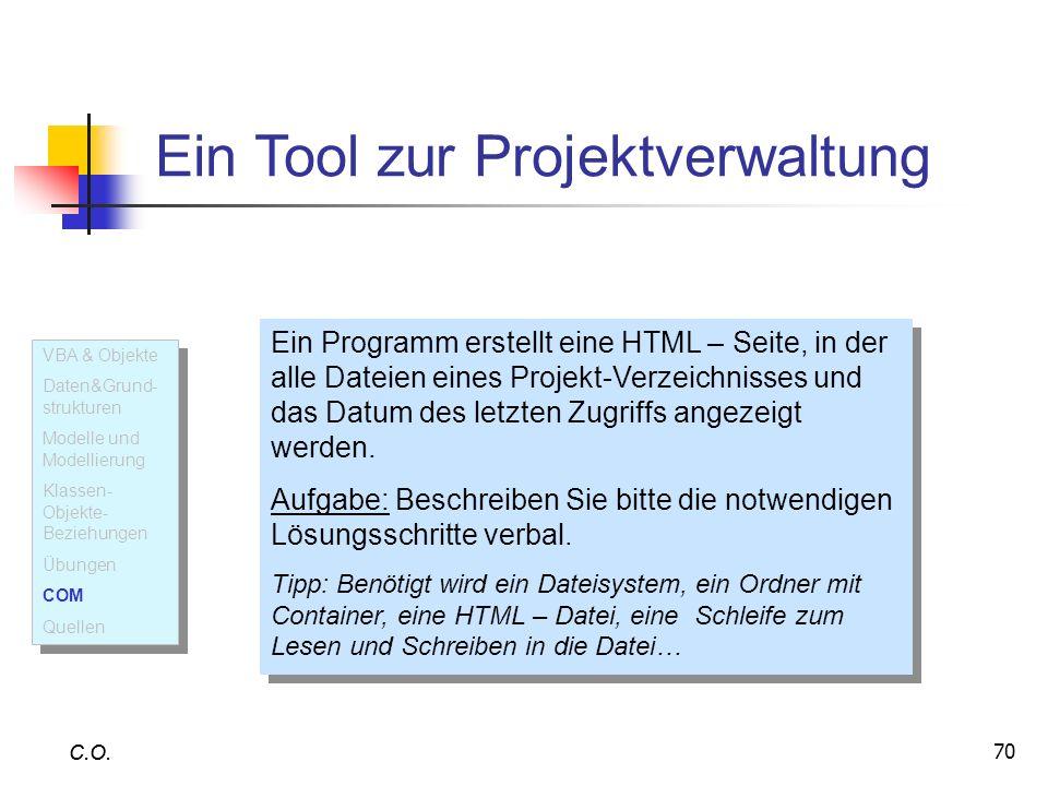 70 C.O. Ein Programm erstellt eine HTML – Seite, in der alle Dateien eines Projekt-Verzeichnisses und das Datum des letzten Zugriffs angezeigt werden.