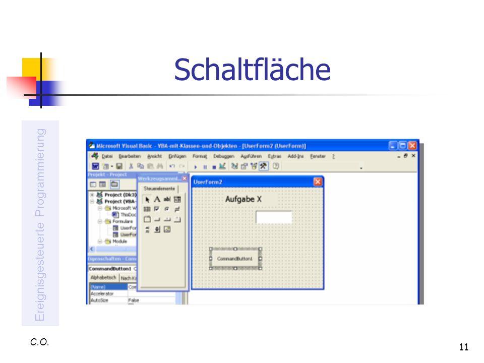 11 Schaltfläche C.O. Ereignisgesteuerte Programmierung