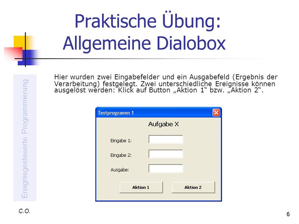 6 Praktische Übung: Allgemeine Dialobox Hier wurden zwei Eingabefelder und ein Ausgabefeld (Ergebnis der Verarbeitung) festgelegt. Zwei unterschiedlic