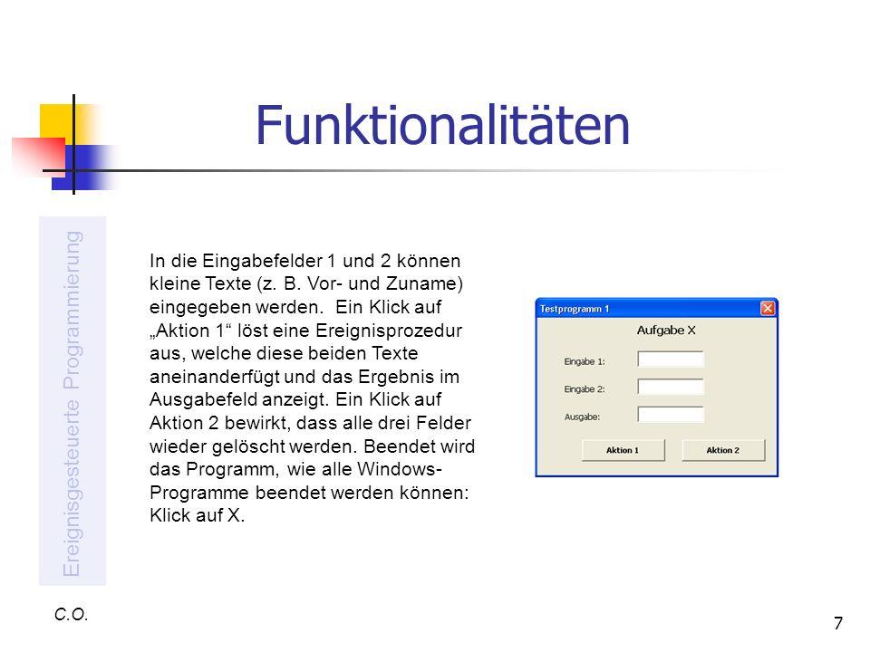 7 Funktionalitäten C.O. Ereignisgesteuerte Programmierung In die Eingabefelder 1 und 2 können kleine Texte (z. B. Vor- und Zuname) eingegeben werden.