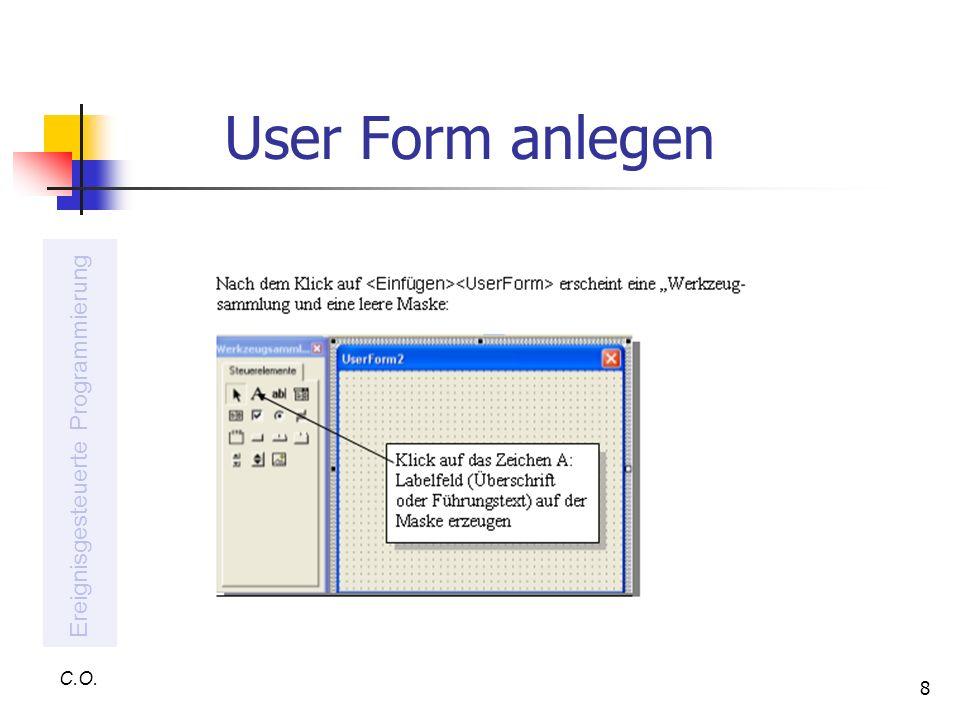 8 User Form anlegen C.O. Ereignisgesteuerte Programmierung