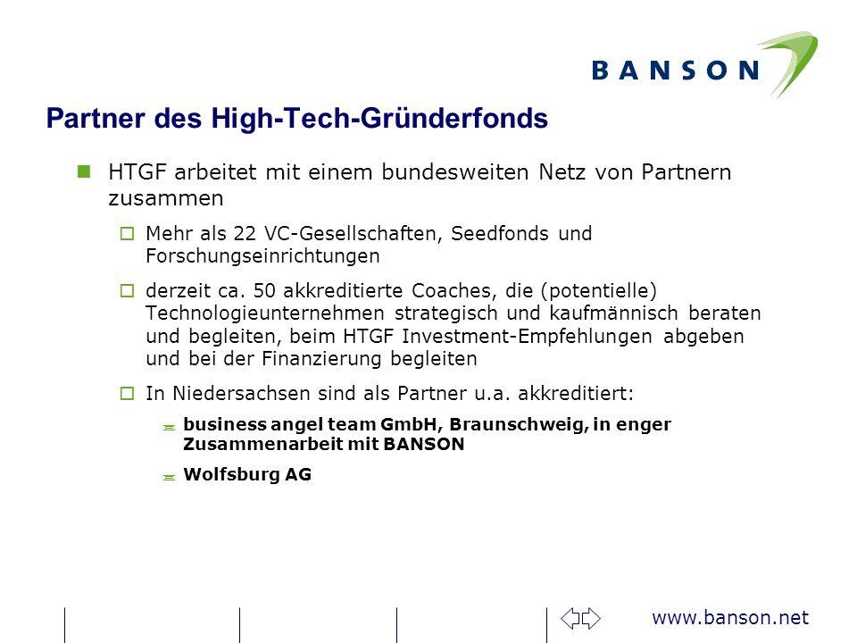 www.banson.net Partner des High-Tech-Gründerfonds nHTGF arbeitet mit einem bundesweiten Netz von Partnern zusammen oMehr als 22 VC-Gesellschaften, Seedfonds und Forschungseinrichtungen oderzeit ca.