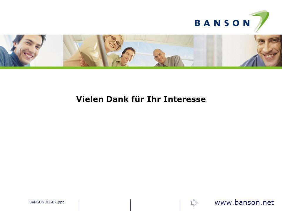 www.banson.net Vielen Dank für Ihr Interesse BANSON 02-07.ppt