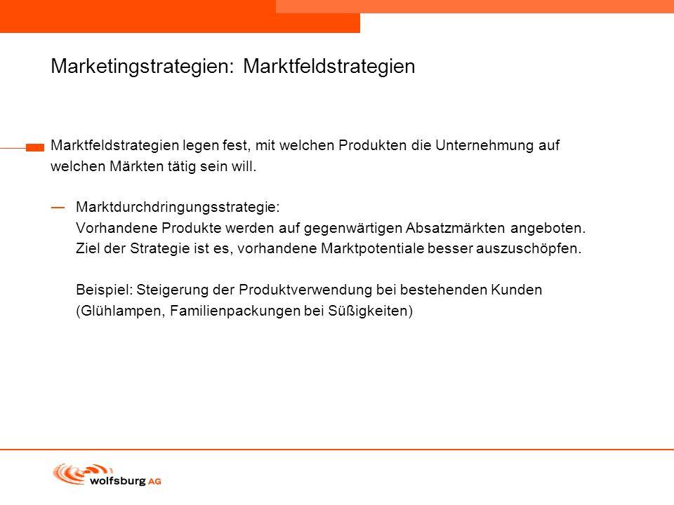 Navigationsleiste Aktueller Eintrag wird rot hervor- gehoben Navigationsleiste weiter Marketingstrategien: Marktfeldstrategien Marktfeldstrategien leg