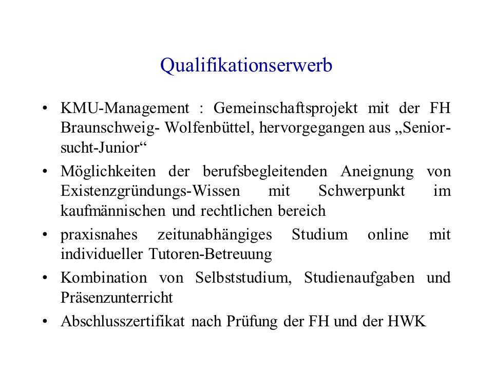 Qualifikationserwerb KMU-Management : Gemeinschaftsprojekt mit der FH Braunschweig- Wolfenbüttel, hervorgegangen aus Senior- sucht-Junior Möglichkeite