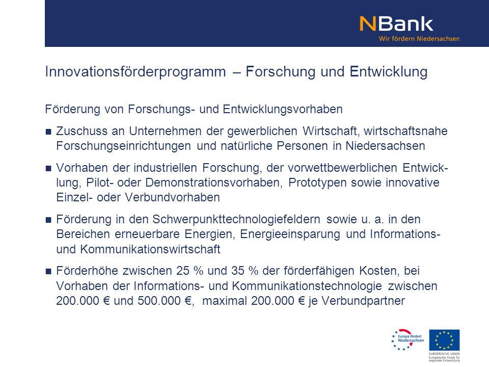 Förderung von Forschungs- und Entwicklungsvorhaben Zuschuss an Unternehmen der gewerblichen Wirtschaft, wirtschaftsnahe Forschungseinrichtungen und na