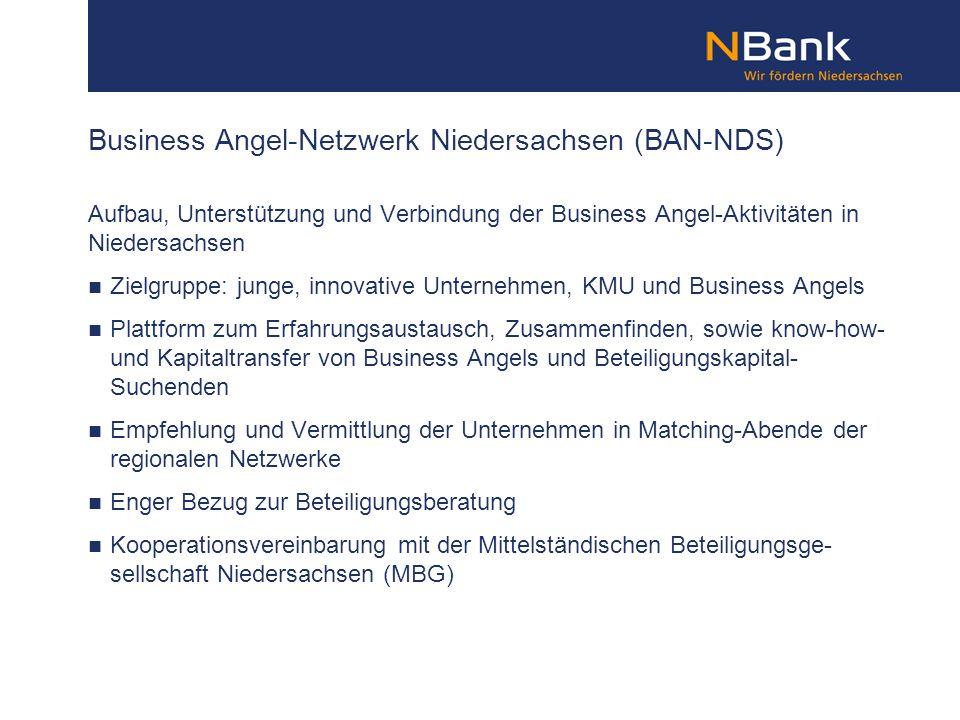 Aufbau, Unterstützung und Verbindung der Business Angel-Aktivitäten in Niedersachsen Zielgruppe: junge, innovative Unternehmen, KMU und Business Angel