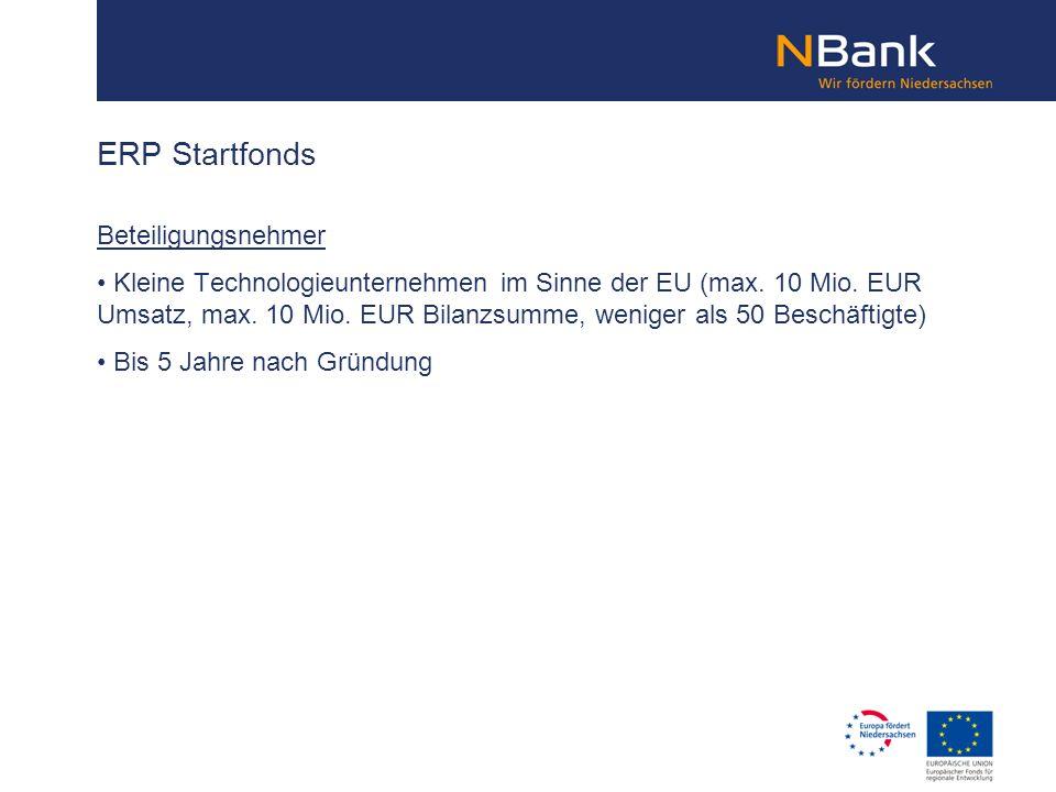 Beteiligungsnehmer Kleine Technologieunternehmen im Sinne der EU (max. 10 Mio. EUR Umsatz, max. 10 Mio. EUR Bilanzsumme, weniger als 50 Beschäftigte)