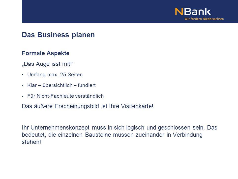 Das Business planen Businessplan Inhalt Wie sollte der Businessplan aussehen; welche Mindestanforderungen bestehen an den Businessplan.