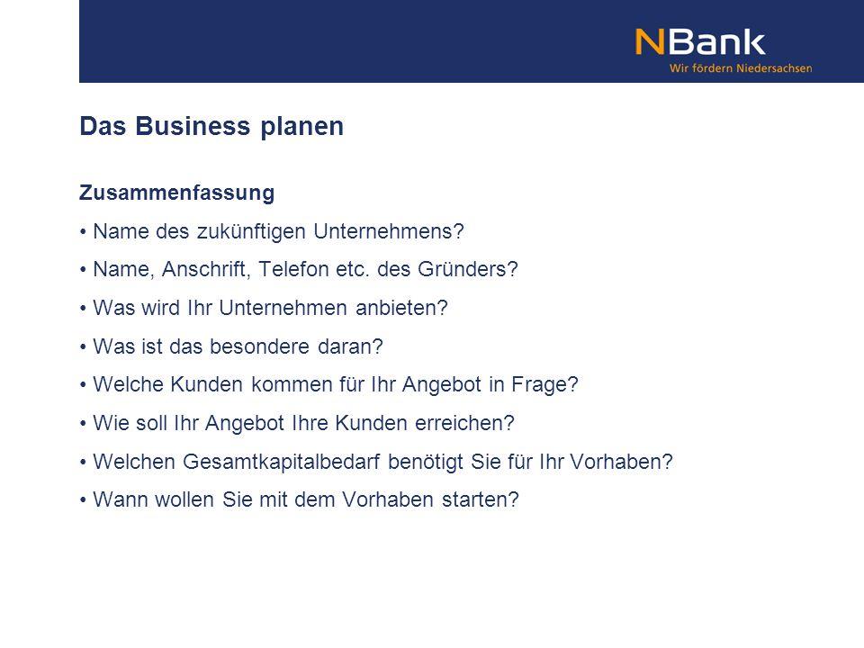 Das Business planen Zusammenfassung Name des zukünftigen Unternehmens? Name, Anschrift, Telefon etc. des Gründers? Was wird Ihr Unternehmen anbieten?