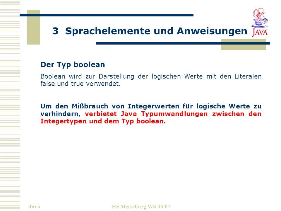 3 Sprachelemente und Anweisungen JavaHS Merseburg WS 06/07 Methoden beratenKunde()... abhebenGeld(aBetrag) if aBetrag<>0 then send Konto abbuchen... s