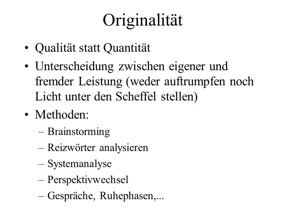 Originalität Qualität statt Quantität Unterscheidung zwischen eigener und fremder Leistung (weder auftrumpfen noch Licht unter den Scheffel stellen) M