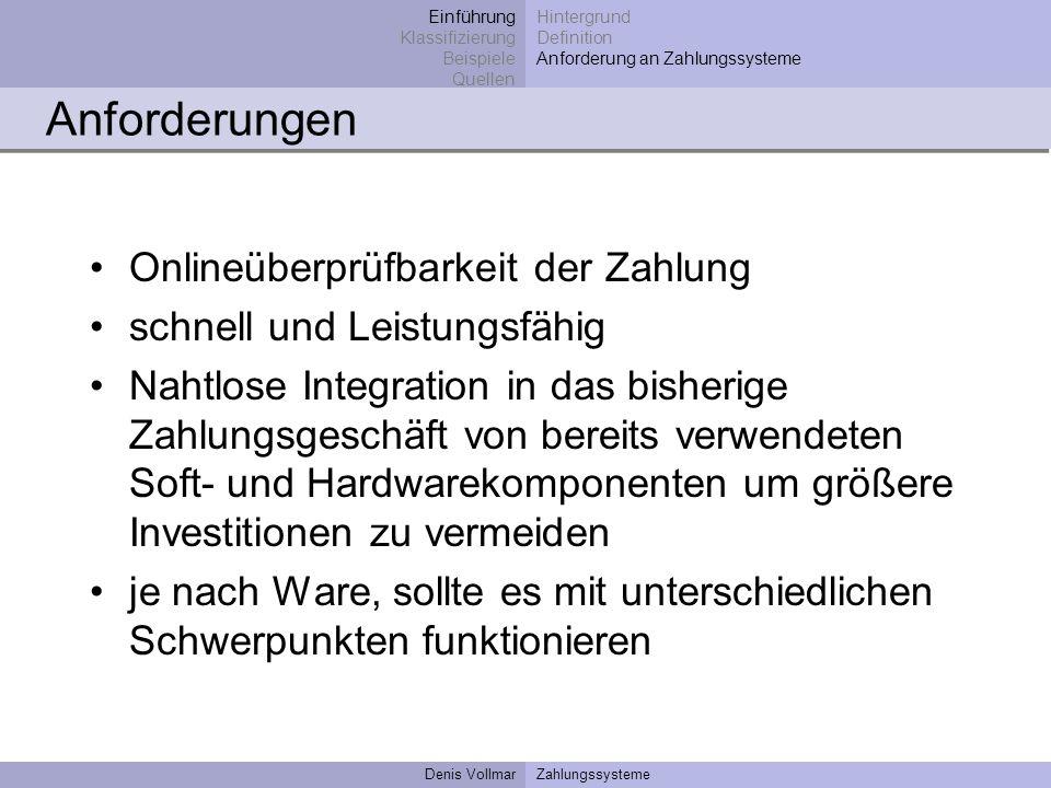 Denis VollmarZahlungssysteme Onlineüberprüfbarkeit der Zahlung schnell und Leistungsfähig Nahtlose Integration in das bisherige Zahlungsgeschäft von b