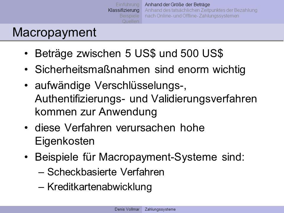 Denis VollmarZahlungssysteme Macropayment Beträge zwischen 5 US$ und 500 US$ Sicherheitsmaßnahmen sind enorm wichtig aufwändige Verschlüsselungs-, Aut