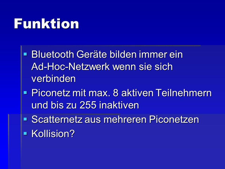 Funktion Bluetooth Geräte bilden immer ein Ad-Hoc-Netzwerk wenn sie sich verbinden Bluetooth Geräte bilden immer ein Ad-Hoc-Netzwerk wenn sie sich ver