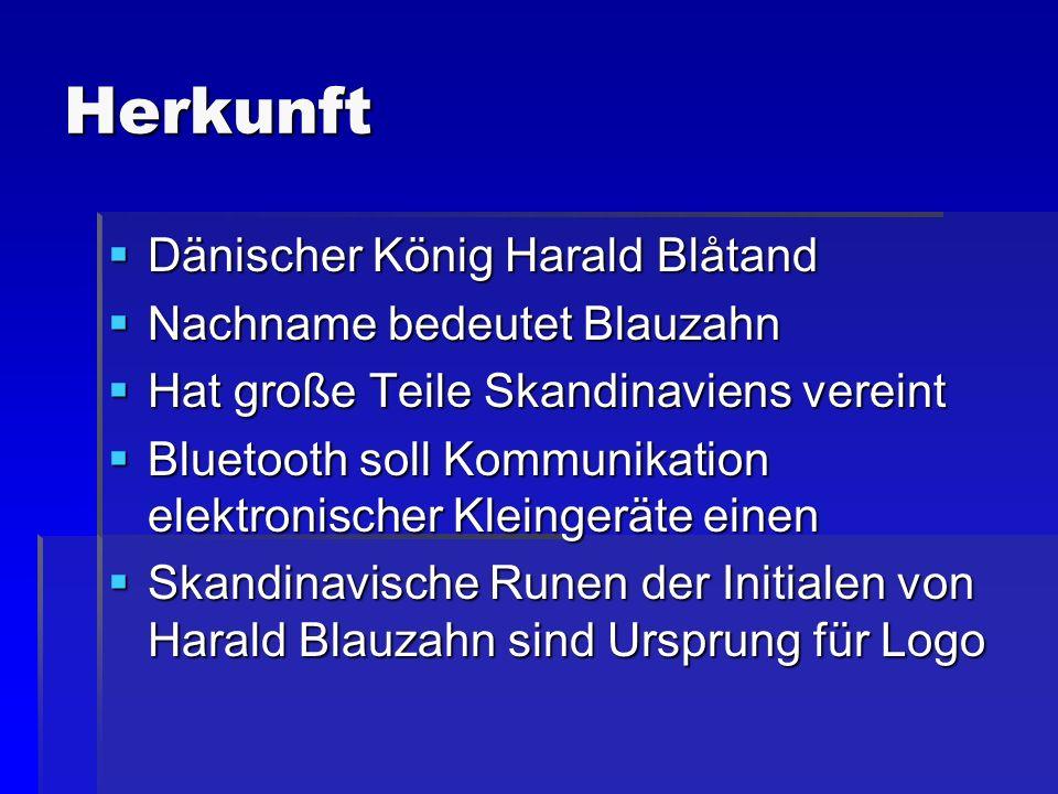 Herkunft Dänischer König Harald Blåtand Dänischer König Harald Blåtand Nachname bedeutet Blauzahn Nachname bedeutet Blauzahn Hat große Teile Skandinav