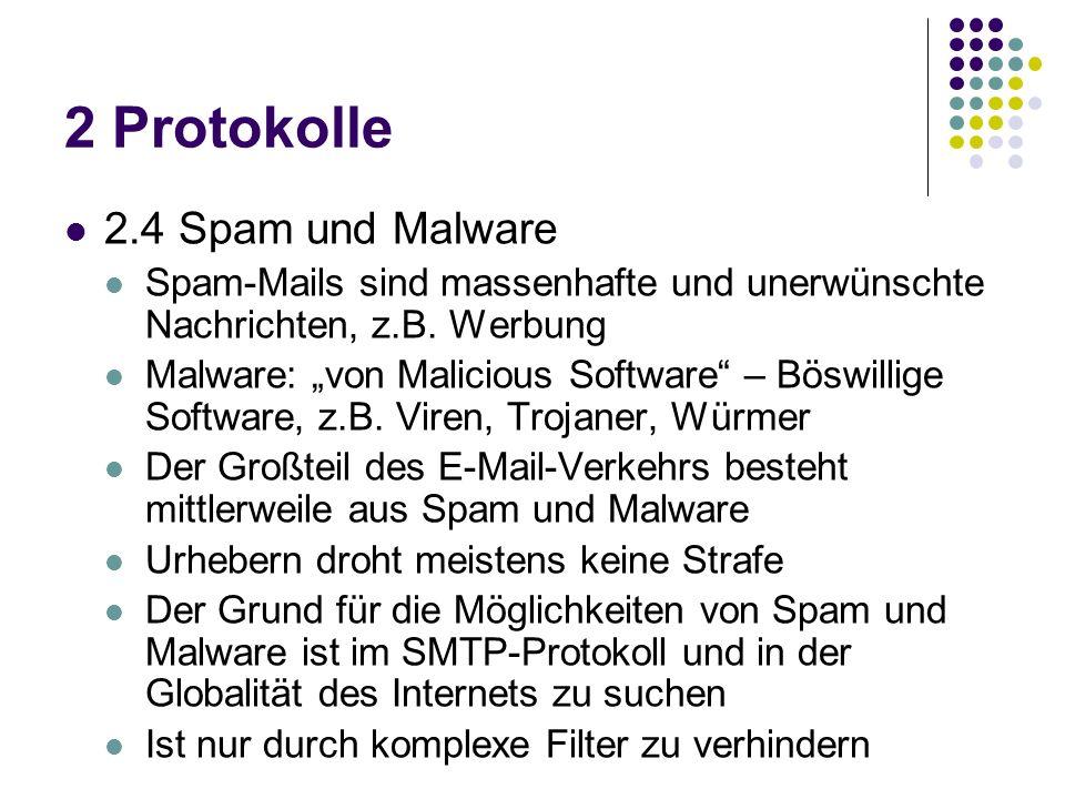 2 Protokolle 2.4 Spam und Malware Spam-Mails sind massenhafte und unerwünschte Nachrichten, z.B.