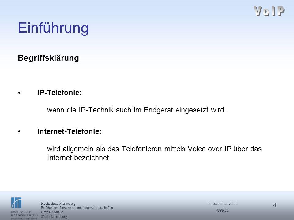 4 Hochschule Merseburg Fachbereich Ingenieur- und Naturwissenschaften Geusaer Straße 06217 Merseburg Stephan Feyerabend 03PHT2 Einführung Begriffsklär
