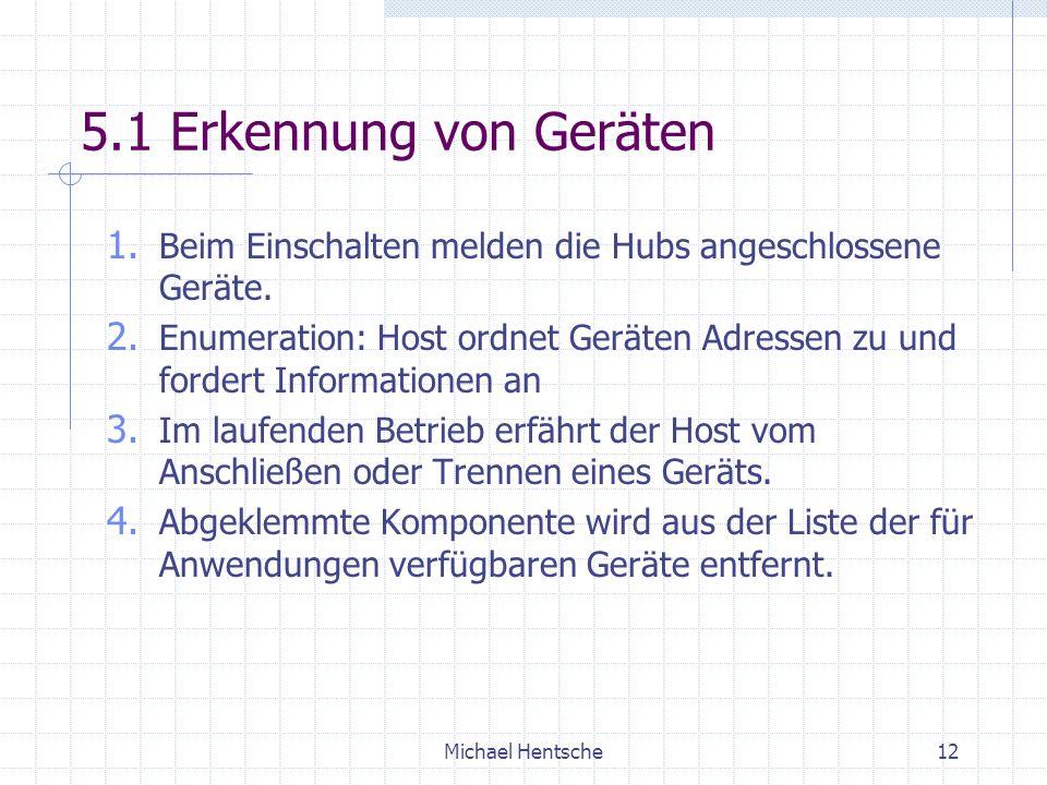 Michael Hentsche12 5.1 Erkennung von Geräten 1.