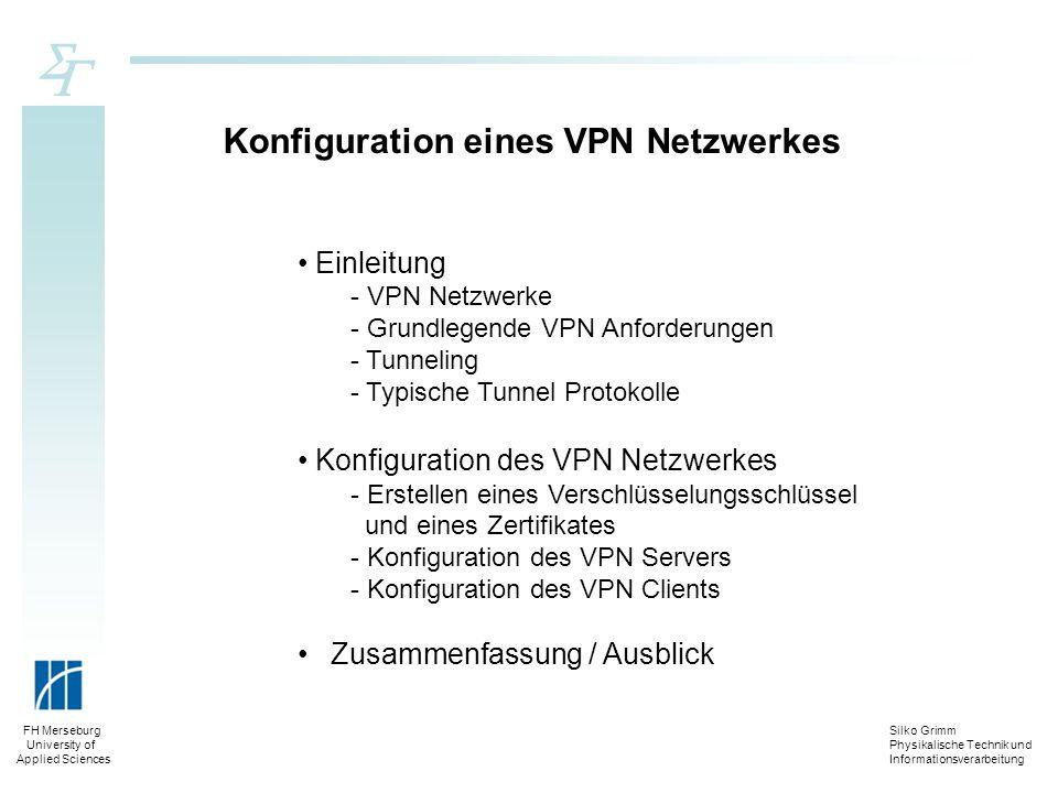 Silko Grimm Physikalische Technik und Informationsverarbeitung FH Merseburg University of Applied Sciences Einleitung - VPN Netzwerke - Grundlegende V