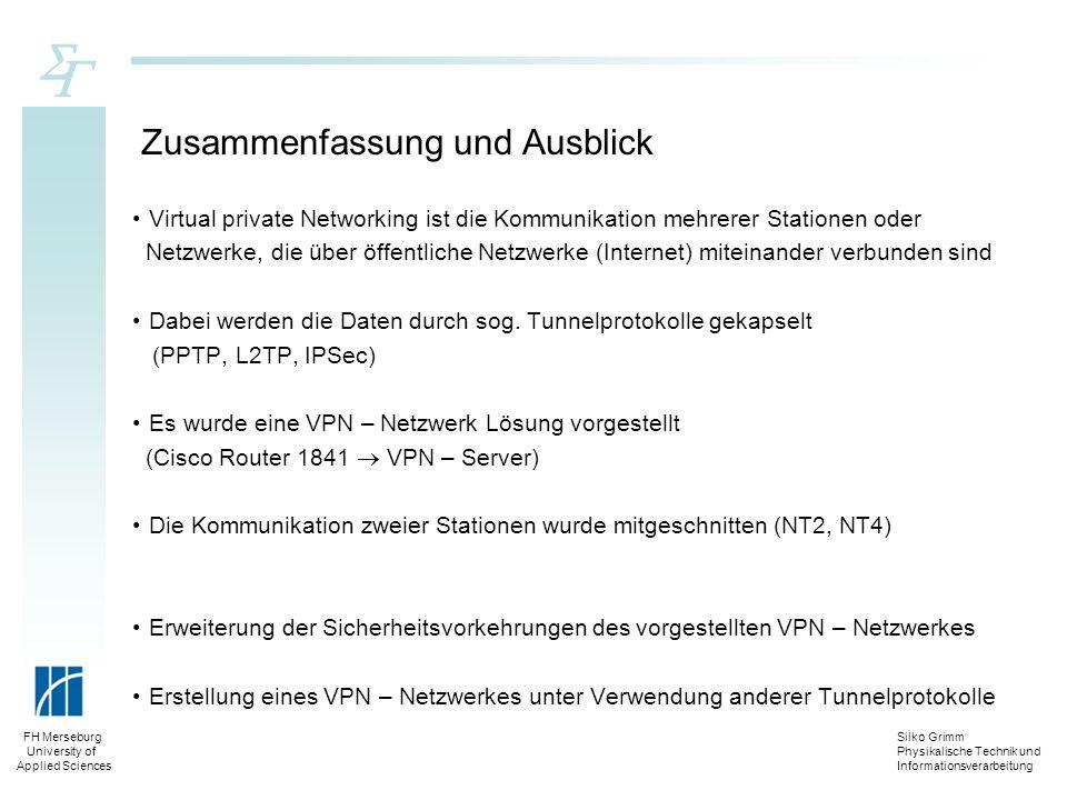 Silko Grimm Physikalische Technik und Informationsverarbeitung FH Merseburg University of Applied Sciences Zusammenfassung und Ausblick Virtual privat