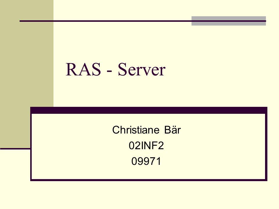 RAS - Server Christiane Bär 02INF2 09971